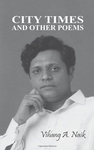 City Times and Other Poems by Vihang Naik